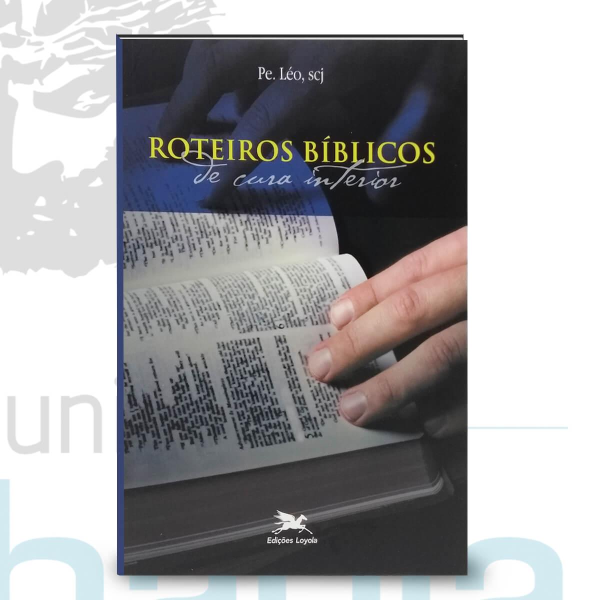 Livro Roteiros Bíblicos de Cura Interior - Padre Leo